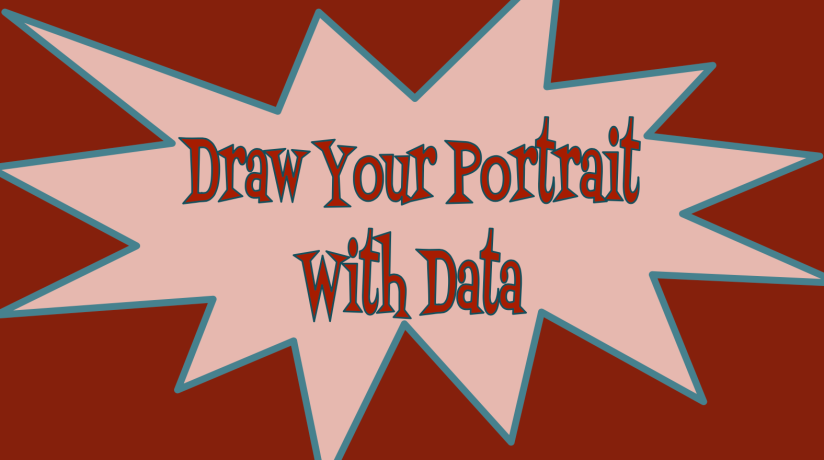 Drawing Your Selfie Using Your Personal Data