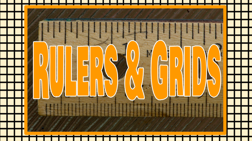Rulers and Grids